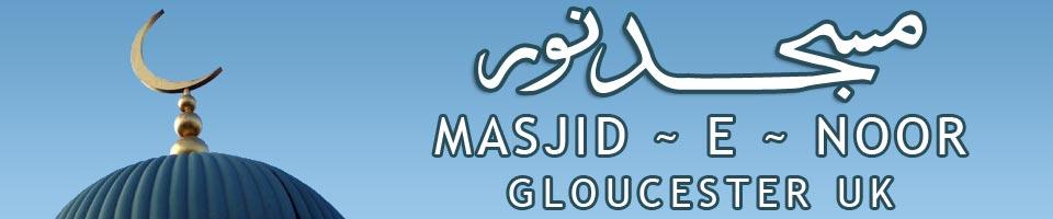 Masjid E Noor Gloucester UK Prayer / Salaat / Namaz Times
